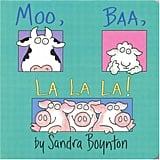 Age 0: Moo, Baa, La La La!