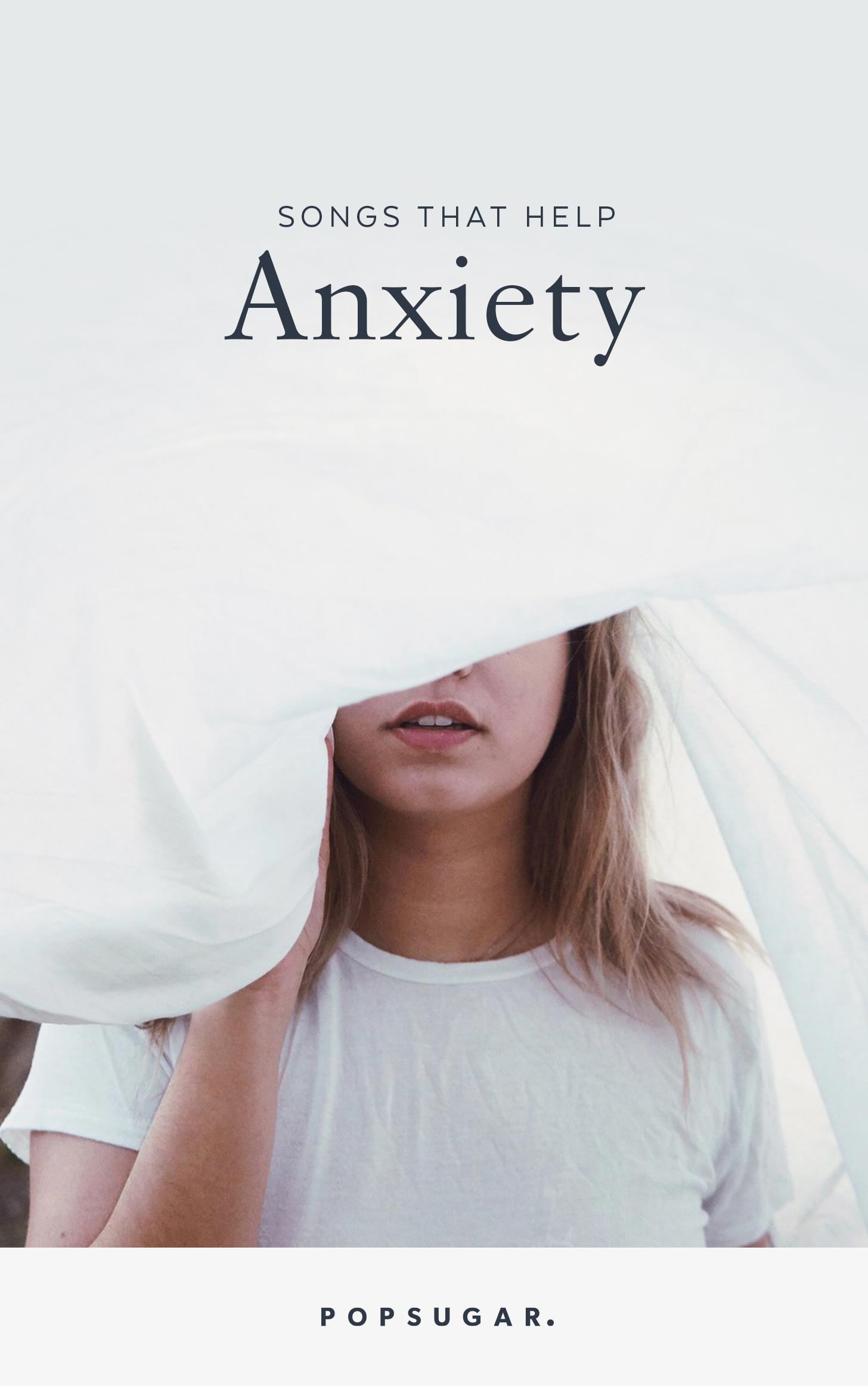 Songs That Help Anxiety   POPSUGAR Smart Living