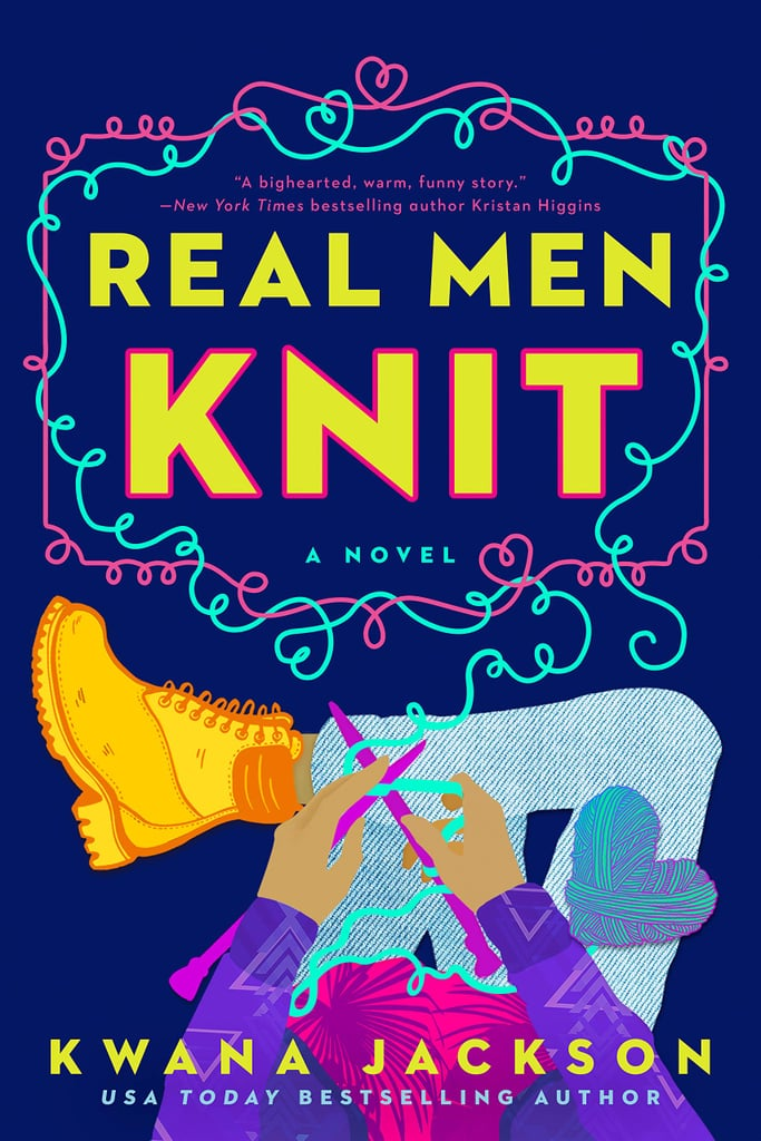 Real Men Knit by Kwana Jackson