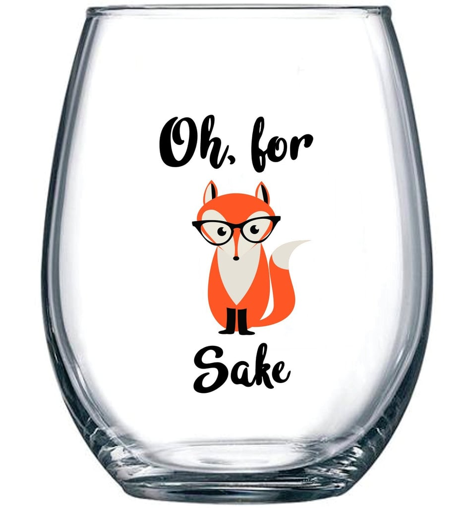 Oh For Fox Sake Stemless Wine Glass Funny Wine Gifts 2018