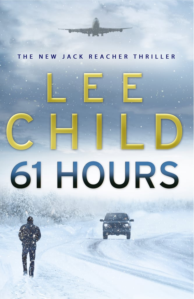 South Dakota: 61 Hours by Lee Child