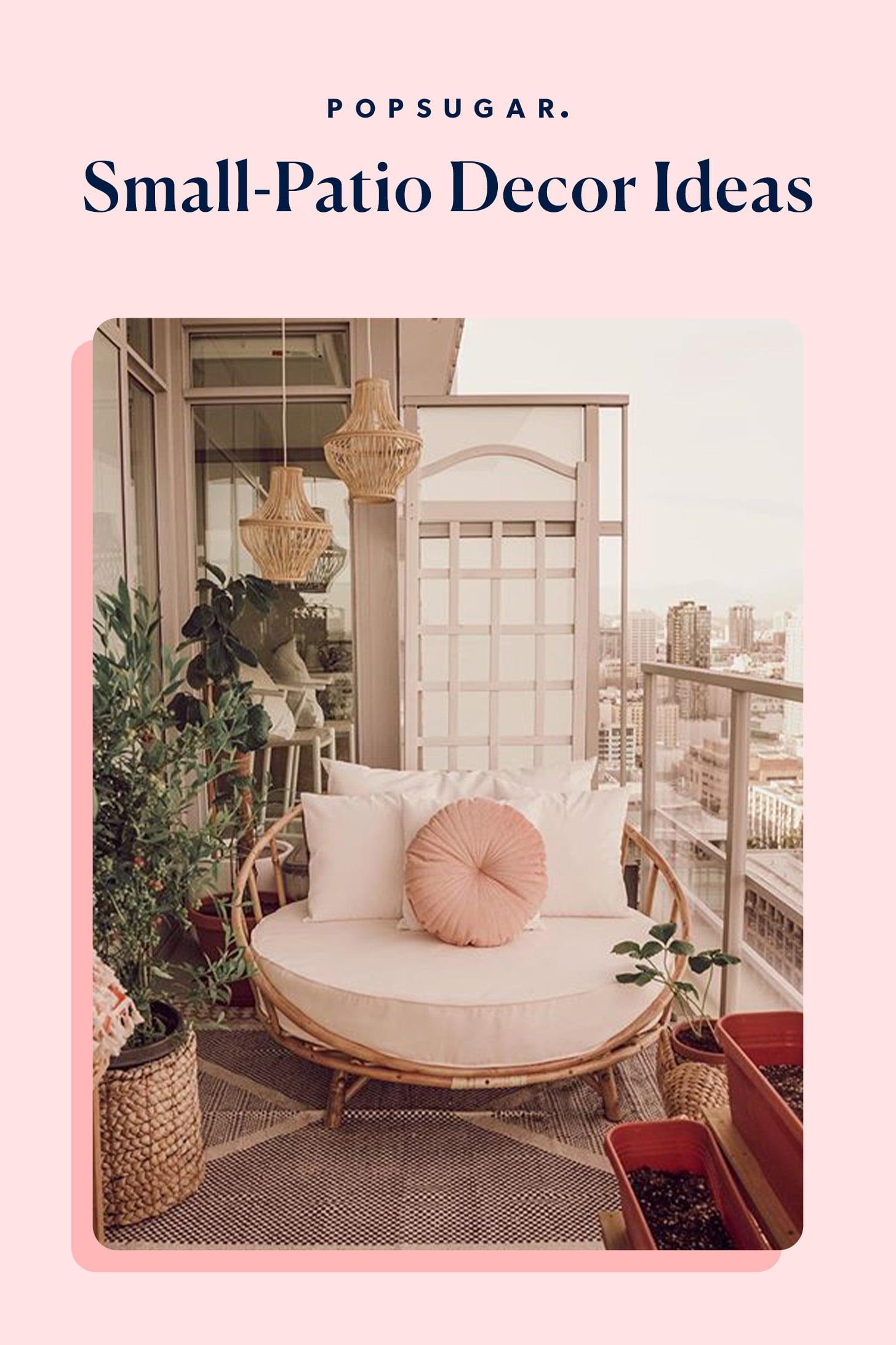 Small Patio Decor Ideas Popsugar Home