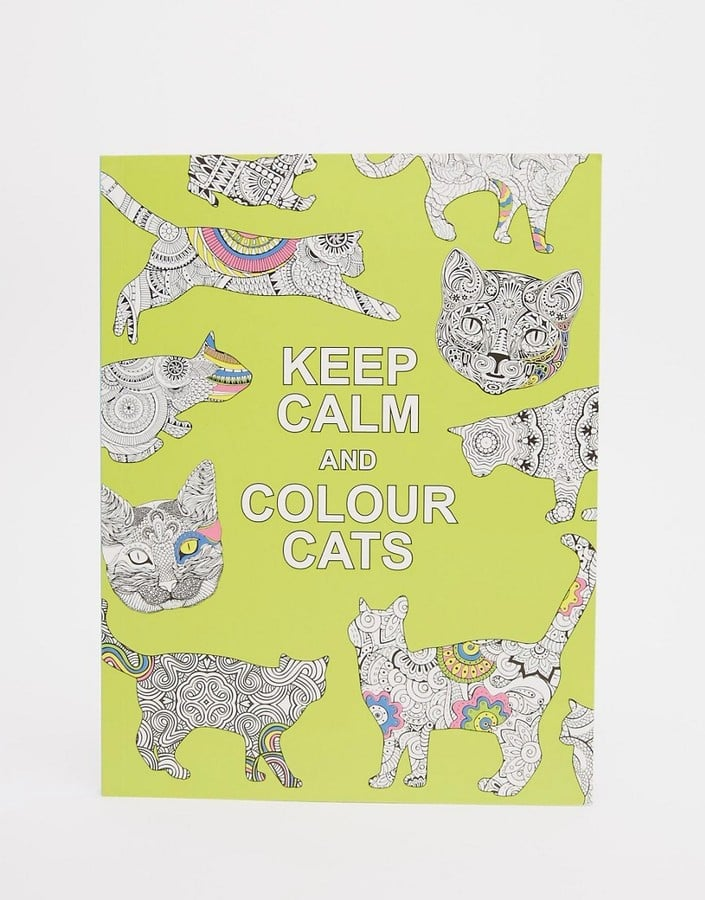 Books Keep Calm Color Cats Colouring Book 8 70 Gifts For The Cat Lover In Your Life All Under 25 Popsugar Pets Photo 29