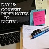 Get rid of the paper and convert those paper notes to digital.