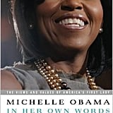 Michelle Obama in Her Own Words: The Views and Values of America's First Lady by Michelle Obama and Lisa Rogak