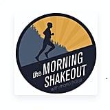 Morning Shakeout