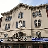 See a show at The Fulton.