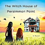 The Witch House of Persimmon Point by Suzanne Palmieri