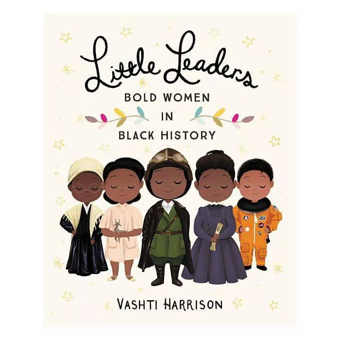 Ages 4-6: Little Leaders : Bold Women in Black History