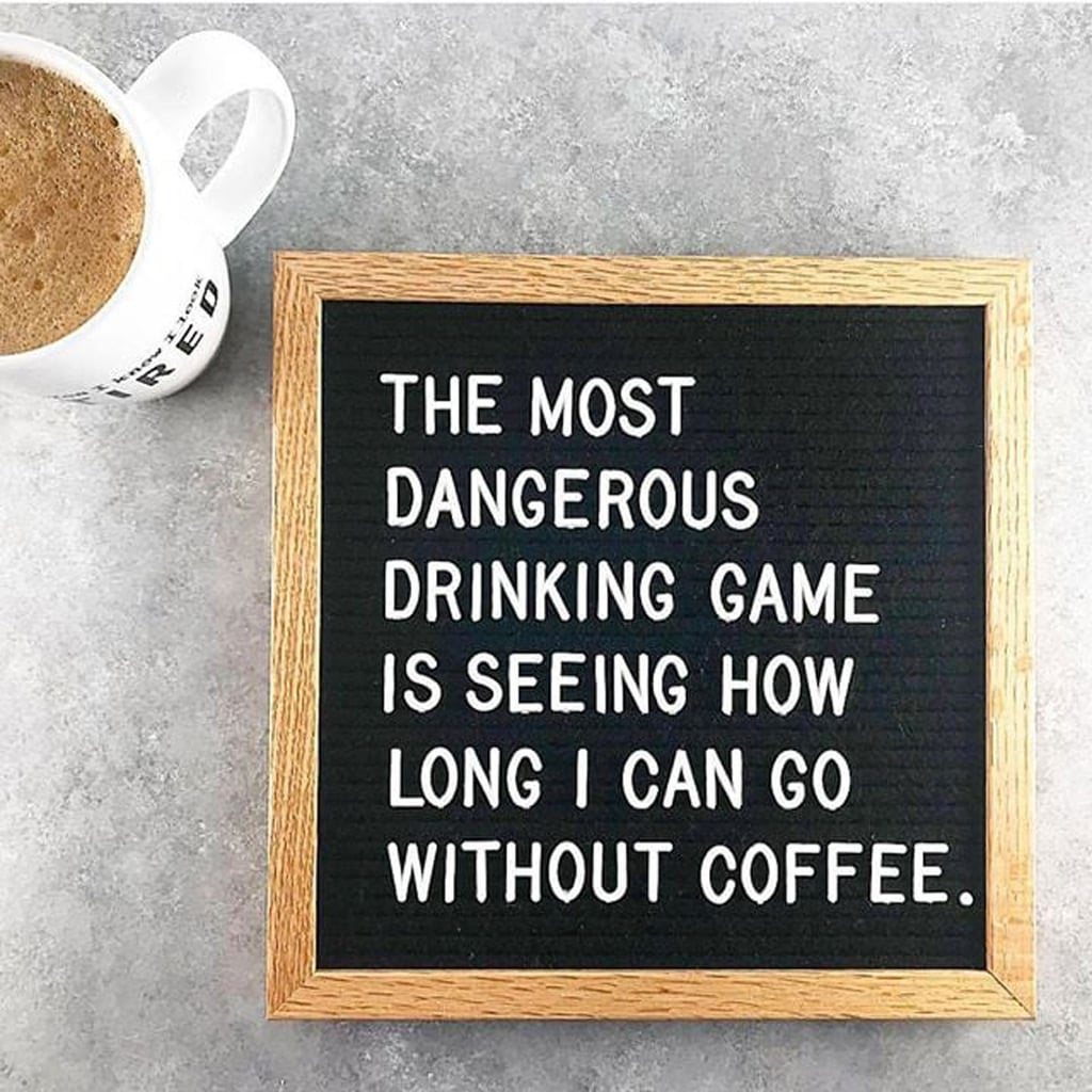 Funny Coffee Memes | POPSUGAR Fitness