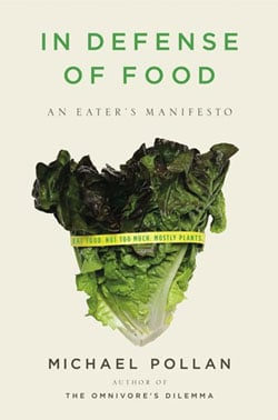 Must Read: In Defense of Food from Michael Pollan