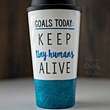 Keep Tiny Humans Alive Travel Mug