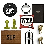 Ask a design lover to bring a white elephant gift, and you should expect the wacky but not the tacky. At this popular holiday party of sorts, guests draw numbers to determine a random exchange of tchotchke gifts. Since POPSUGAR Home knows you're a high-style lover with a sense of humor, these tongue-in-cheek gifts should be right up your alley. Let the games begin!