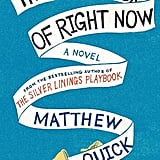 If you're looking for a brand-new book to curl up with in your downtime, February's exciting new releases have you covered. The Office's B.J. Novak has a witty short-story collection coming out, and the author of The Silver Linings Playbook has another quirky title hitting shelves. Check out all that and more in POPSUGAR Entertainment's February must reads!