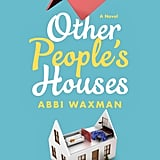 Other People's Houses by Abbi Waxman, Out April 3