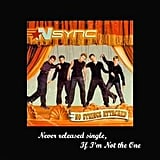 """If I'm Not the One"" by *NSYNC"