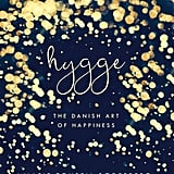Hygge: The Danish Art of Happiness by Marie Tourell Soderberg