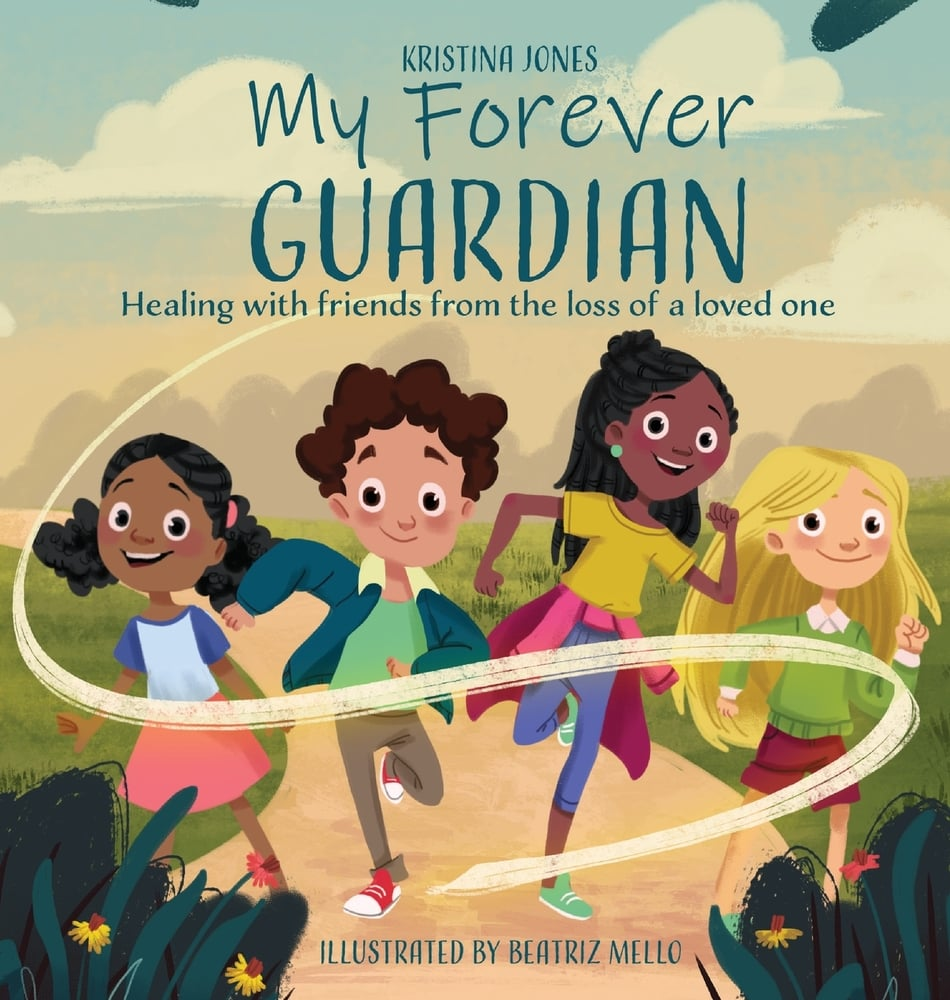 My Forever Guardian: Healing With Friends From the Loss of a Loved One