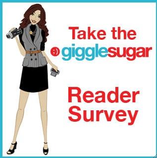 Please Take GiggleSugar's Reader Survey!