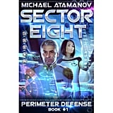 Sector Eight (Perimeter Defense, Book 1)