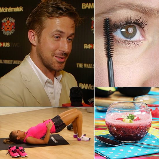Ryan Gosling, Luscious Lashes, and a Great Butt Toner: The Best of POPSUGAR TV This Week