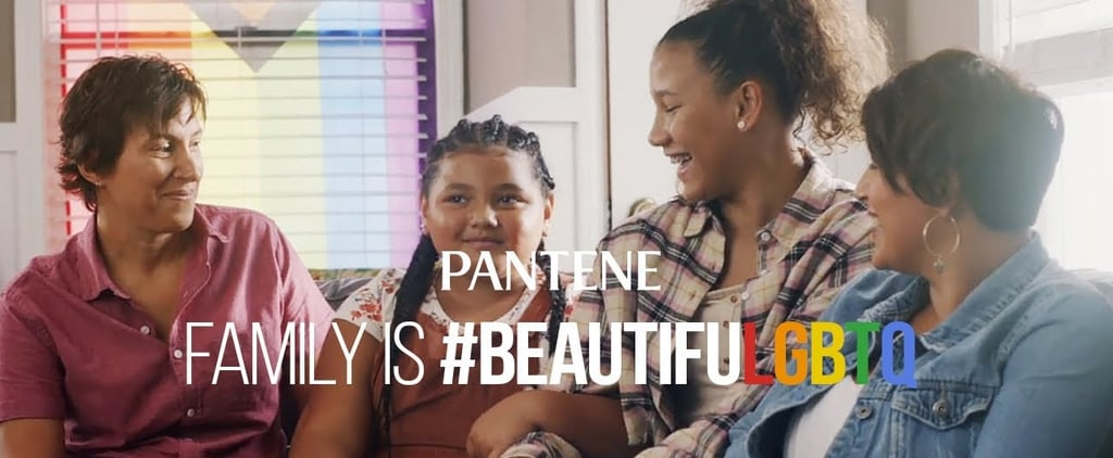 Watch: Pantene's Family Is BeautifuLGBTQ Campaign
