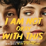 What Is Netflix's I Am Not Okay With This Series About?