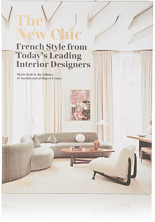 Rizzoli The New Chic: French Style From Today\'s Leading Interior ...
