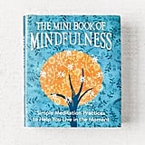 The Mini Book of Mindfulness: Simple Meditation Practices to Help You Live in the Moment By Camilla Sanderson