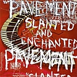 Pavement, Slanted and Enchanted (1992)