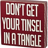 """Don't Get Your Tinsel"" Wall Art"