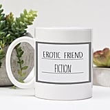 Erotic Friend Fiction Mug