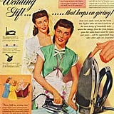 "An iron is the ""wedding gift that keeps on giving!"""