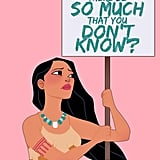 Protest Princess: Pocahontas ($17)
