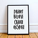 Dream Believe Create Inspire Print