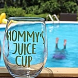 Mommy's Juice Cup Wine Glass