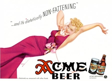 OMG! They've discovered a nonfattening beer. At least according to this 1930s ad.