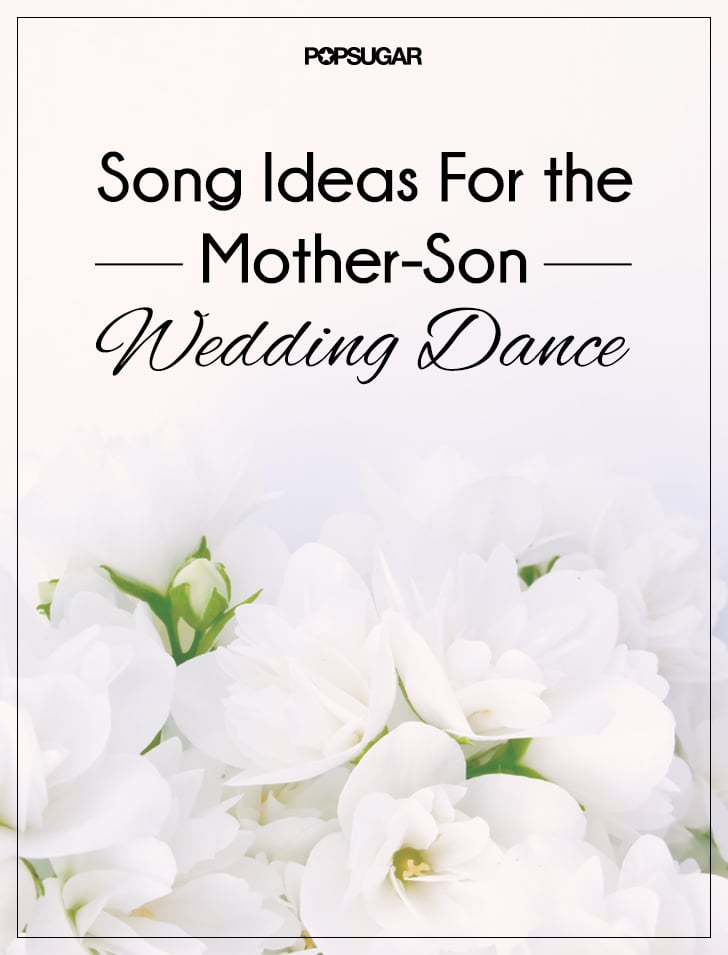 Mother-Son Dance Songs For Wedding | POPSUGAR Entertainment