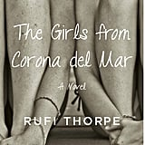 The Girls From Corona del Mar by Rufi Thorpe