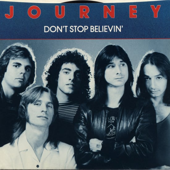 """""""Don't Stop Believin'"""" by Journey"""