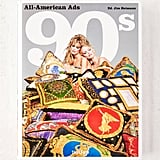 All-American Ads of the 90s By Steven Heller & Jim Heimann