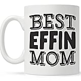 Best Effin Mom Funny Quote Coffee Mug