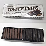 Pick Up: Toffee Chips ($4)