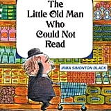 The Little Old Man Who Could Not Read