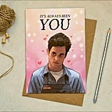 It's Always Been You Valentine's Day Card