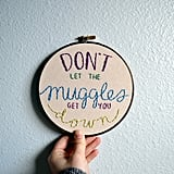 The Muggles Embroidery Hoop ($35)