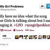 "@90sgirlproblem is addicted to LFO's ""Summer Girls."""
