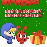 Morphle: Mila and Morphle's Magical Christmas