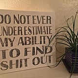 Do Not Ever Under Estimate My Ability Sign