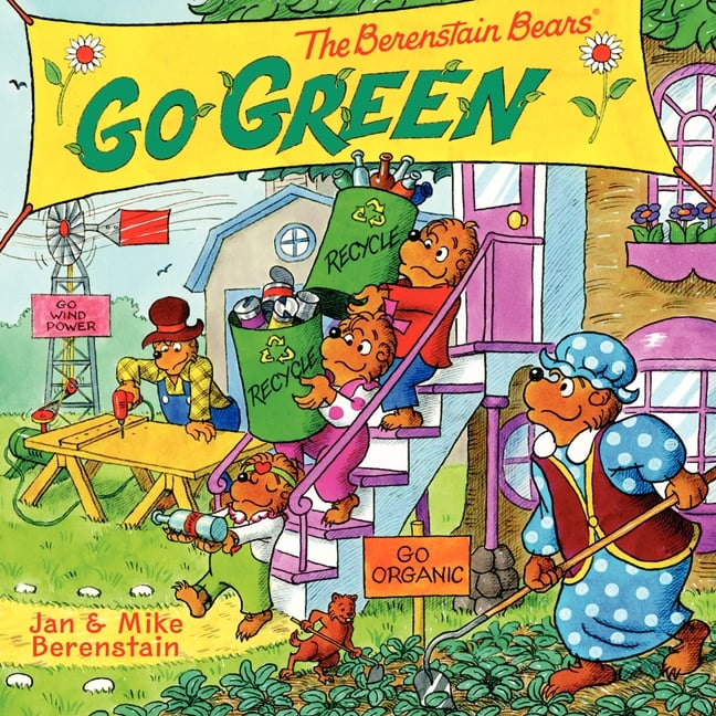 The Berenstain Bears Go Green